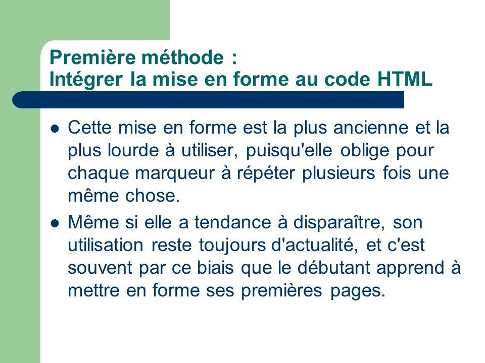 Première méthode : Intégrer la mise en forme au code HTML