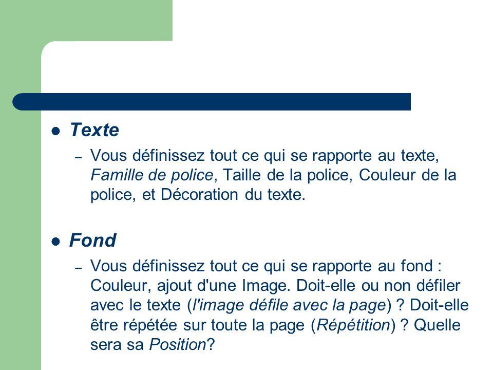 Texte Vous définissez tout ce qui se rapporte au texte, Famille de police, Taille de la police, Couleur de la police, et Décoration du texte.
