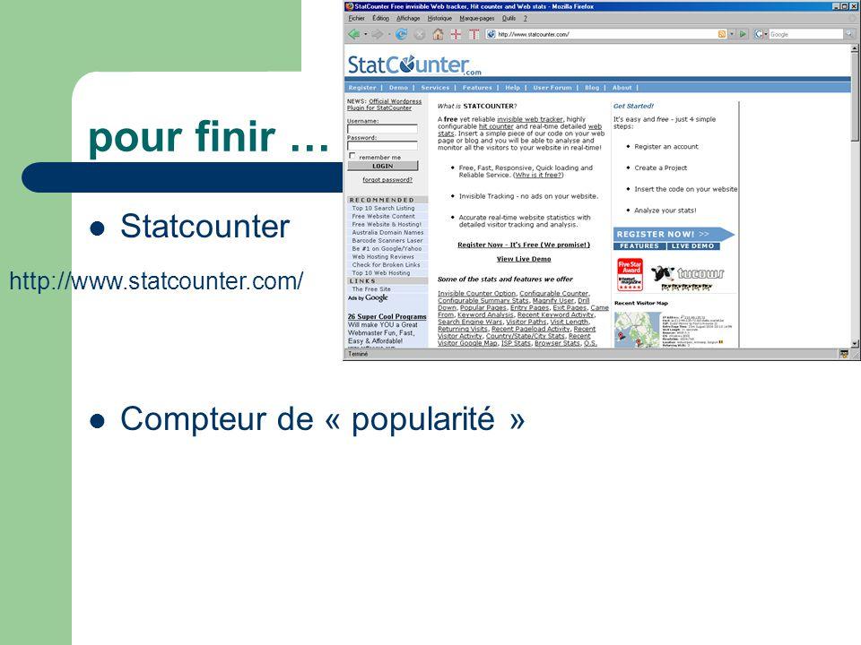 pour finir … Statcounter Compteur de « popularité »