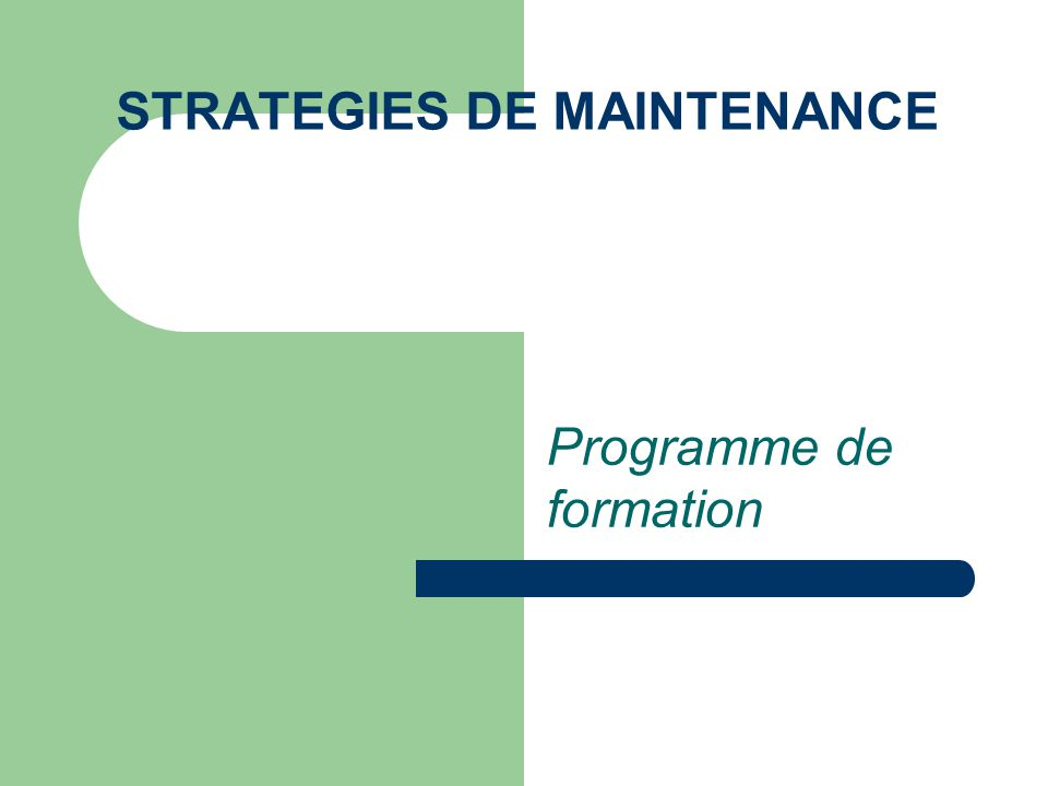 STRATEGIES DE MAINTENANCE
