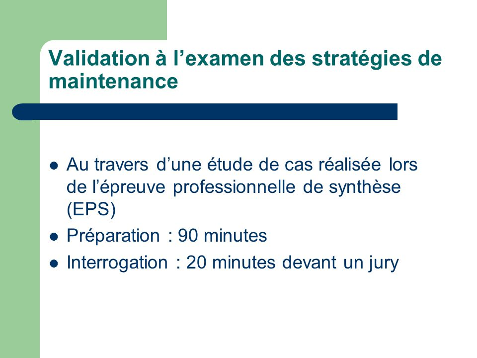 Validation à l'examen des stratégies de maintenance