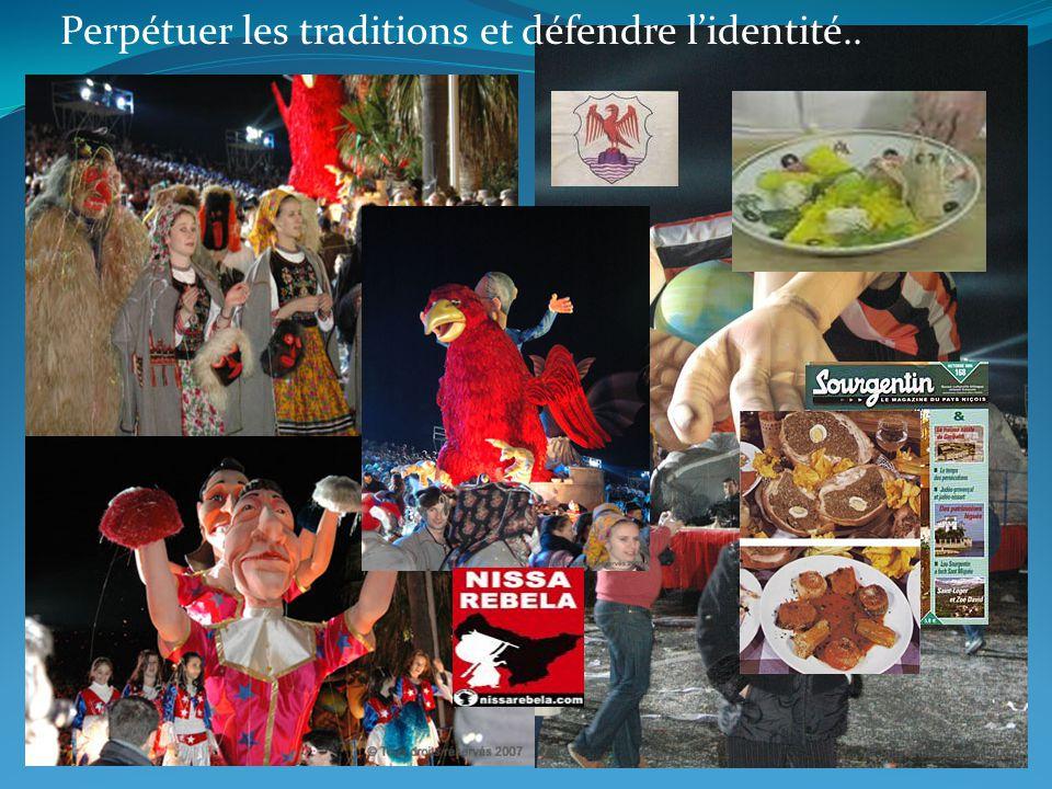 Perpétuer les traditions et défendre l'identité..