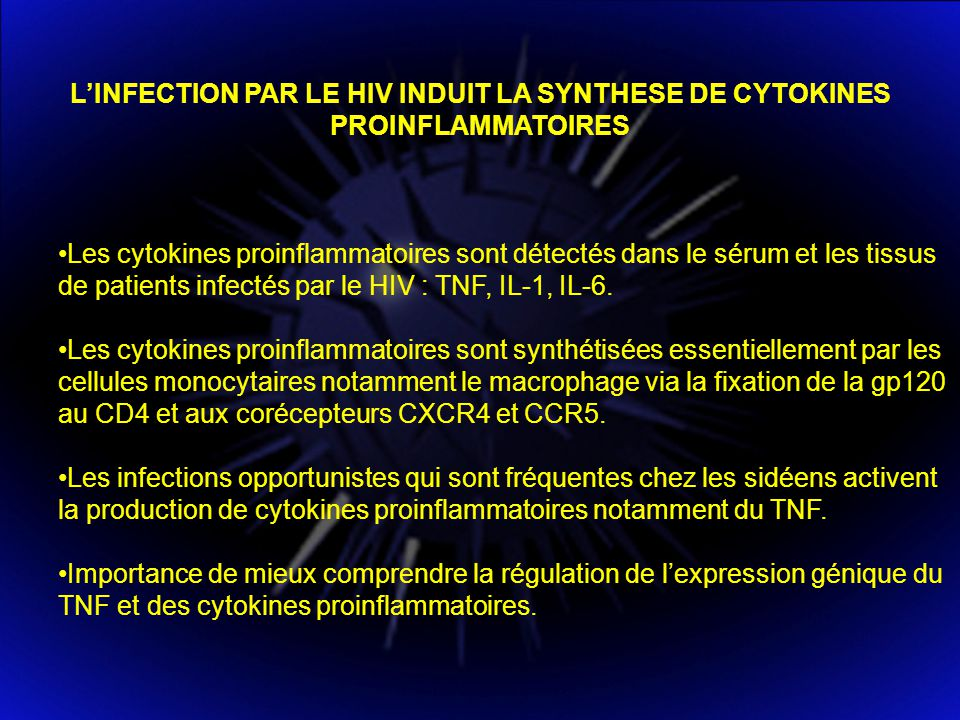 L'INFECTION PAR LE HIV INDUIT LA SYNTHESE DE CYTOKINES PROINFLAMMATOIRES