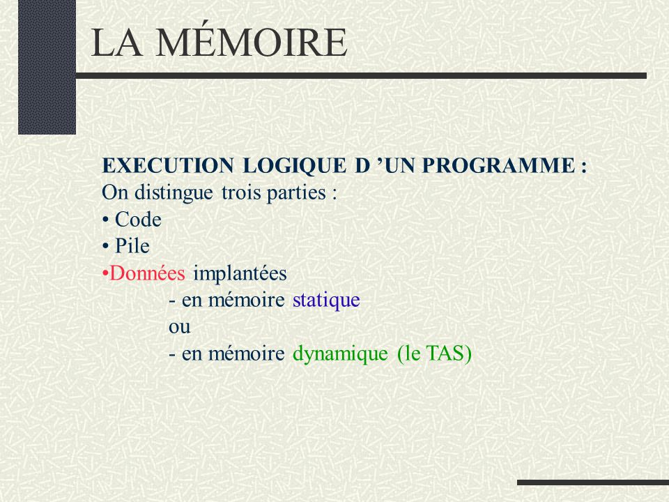 LA MÉMOIRE EXECUTION LOGIQUE D 'UN PROGRAMME :
