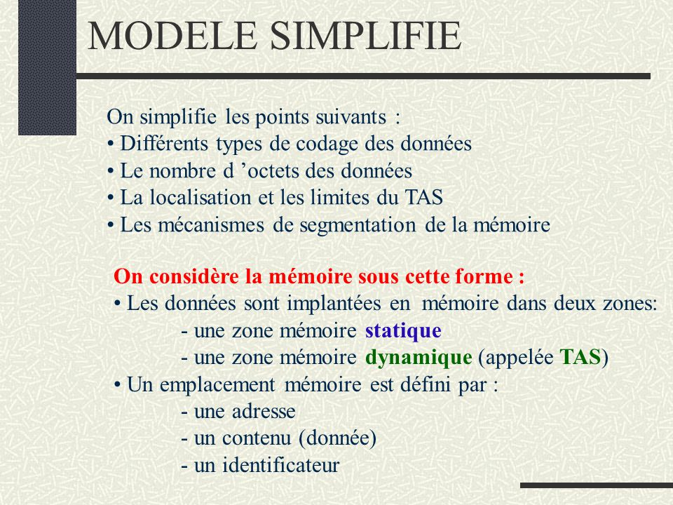 MODELE SIMPLIFIE On simplifie les points suivants :