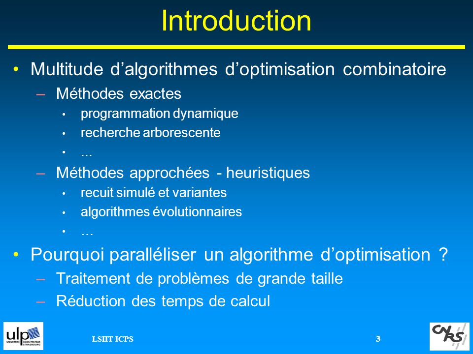Introduction Multitude d'algorithmes d'optimisation combinatoire