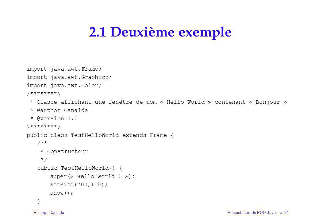 2.1 Deuxième exemple import java.awt.Frame; import java.awt.Graphics;