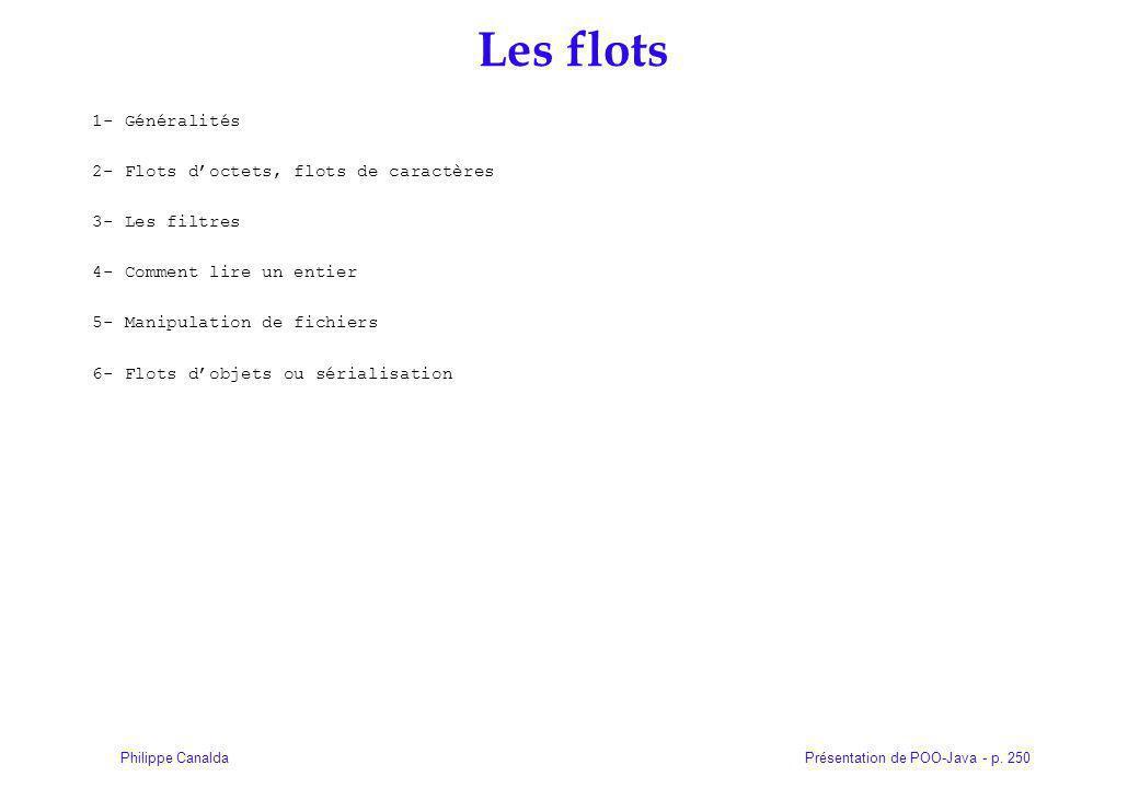 Les flots 1- Généralités 2- Flots d'octets, flots de caractères