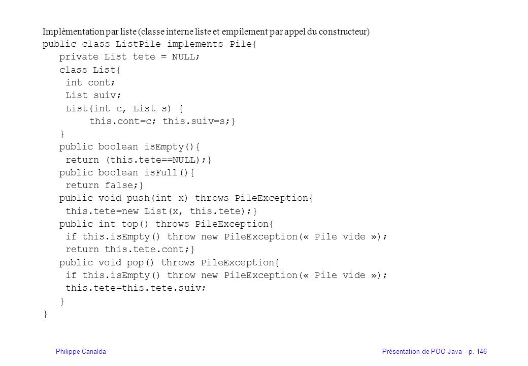 Implémentation par liste (classe interne liste et empilement par appel du constructeur)