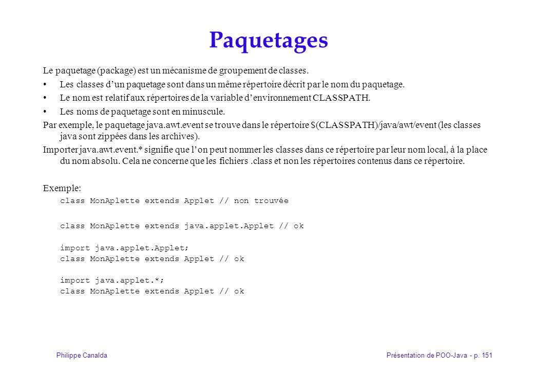 Paquetages Le paquetage (package) est un mécanisme de groupement de classes.