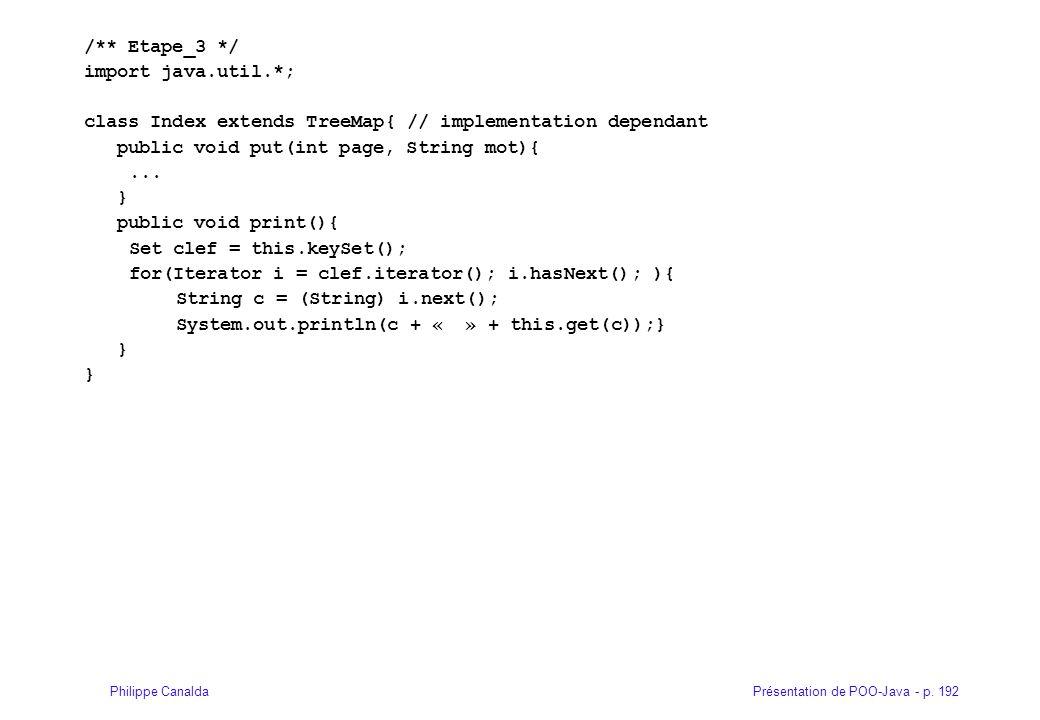 /** Etape_3 */ import java.util.*; class Index extends TreeMap{ // implementation dependant. public void put(int page, String mot){