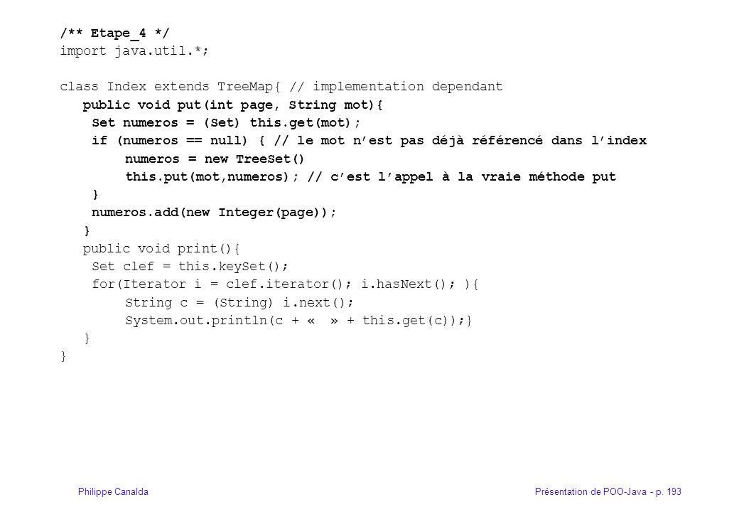 /** Etape_4 */ import java.util.*; class Index extends TreeMap{ // implementation dependant. public void put(int page, String mot){