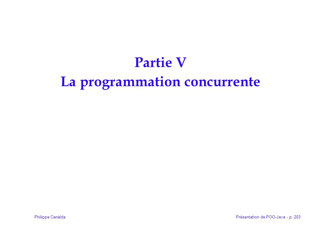 Partie V La programmation concurrente