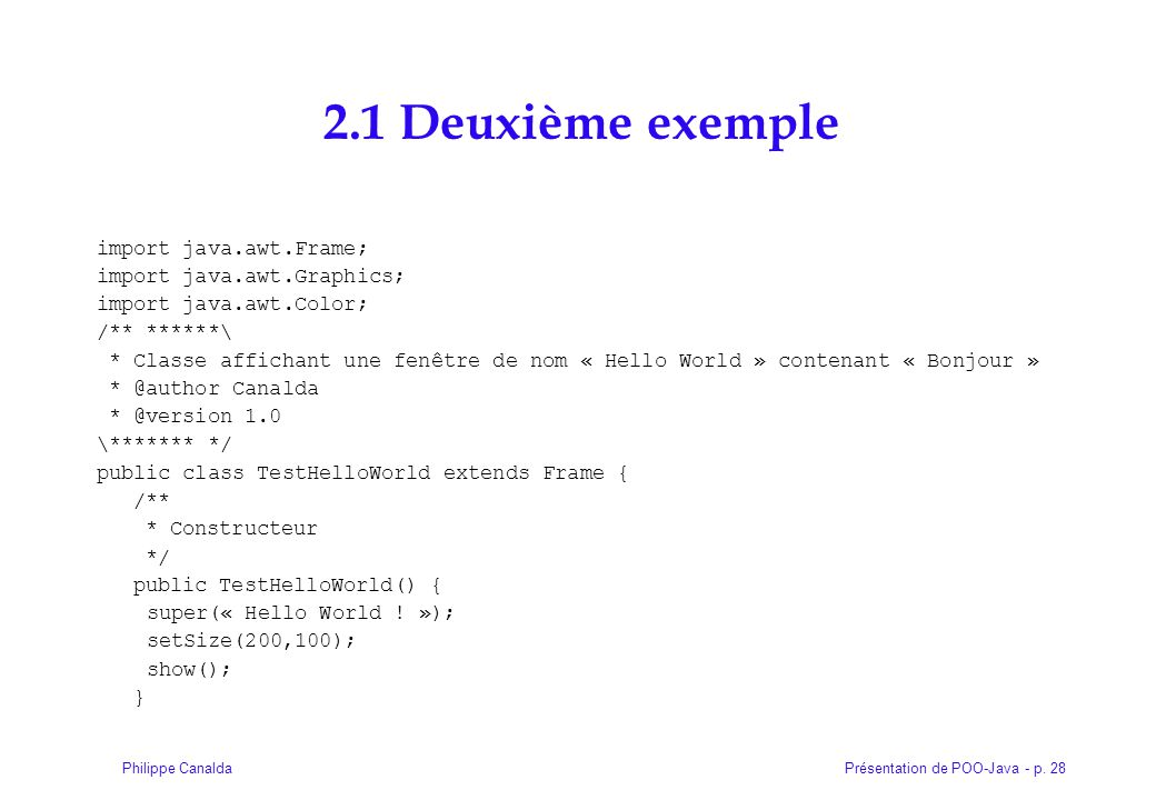 2.1 Deuxième exemple import java.awt.Frame; import java.awt.Graphics;