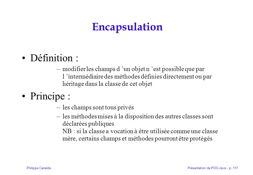 Encapsulation Définition : Principe :