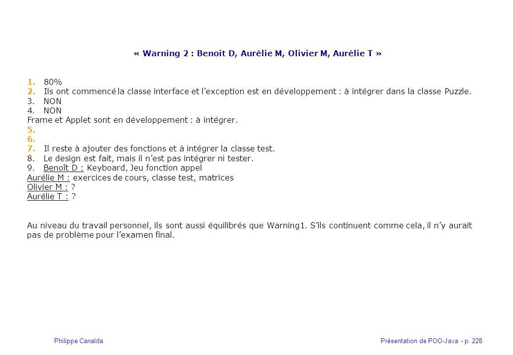 « Warning 2 : Benoit D, Aurélie M, Olivier M, Aurélie T »