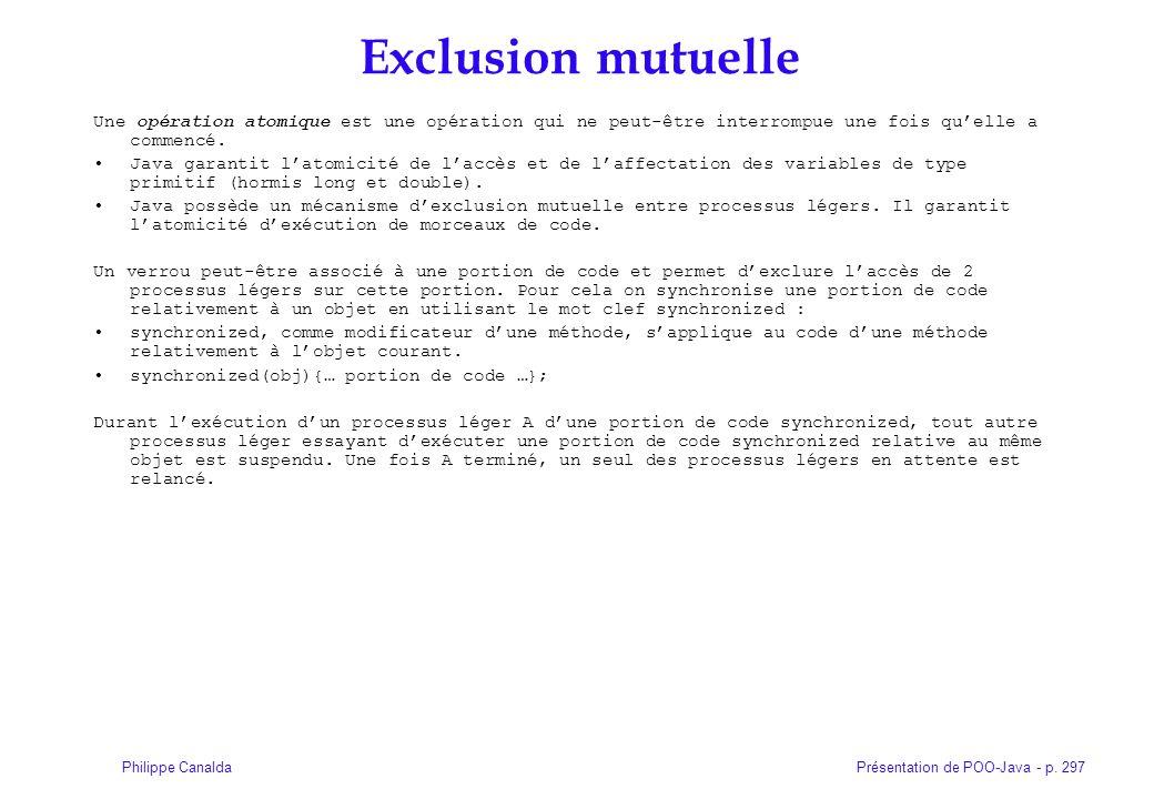 Exclusion mutuelle Une opération atomique est une opération qui ne peut-être interrompue une fois qu'elle a commencé.