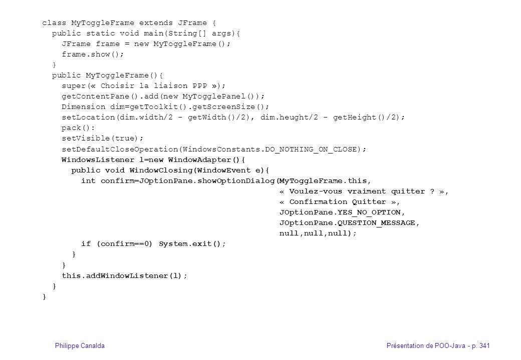 class MyToggleFrame extends JFrame {