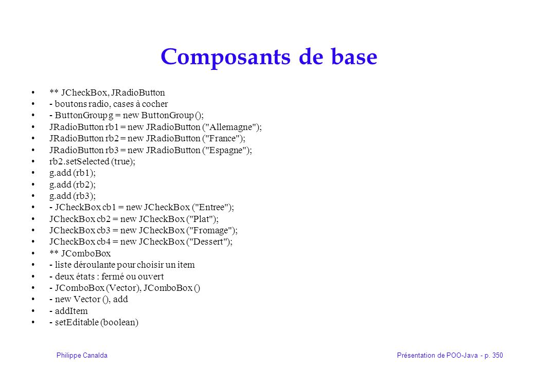 Composants de base ** JCheckBox, JRadioButton