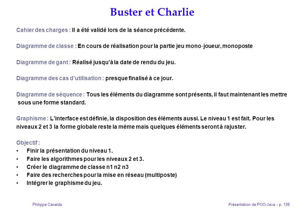 Buster et Charlie Cahier des charges : Il a été validé lors de la séance précédente.