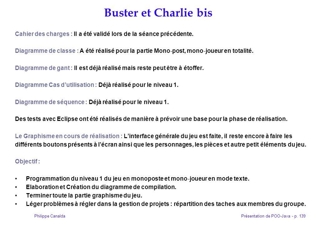 Buster et Charlie bis Cahier des charges : Il a été validé lors de la séance précédente.