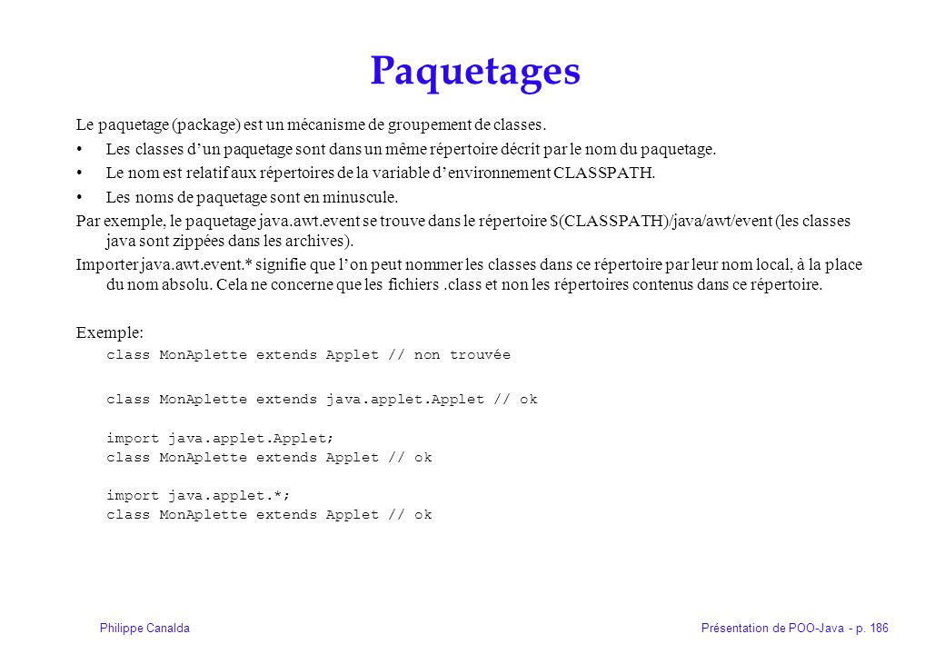 Paquetages Le paquetage (package) est un mécanisme de groupement de classes.