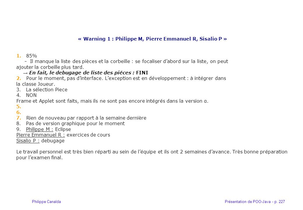 « Warning 1 : Philippe M, Pierre Emmanuel R, Sisalio P »