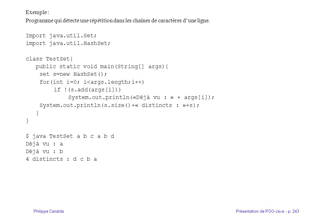 Exemple : Programme qui détecte une répétition dans les chaînes de caractères d'une ligne. Import java.util.Set;