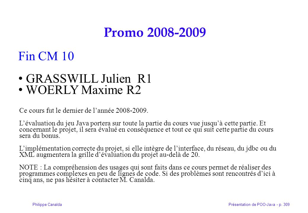 Promo 2008-2009 Fin CM 10 GRASSWILL Julien R1 WOERLY Maxime R2