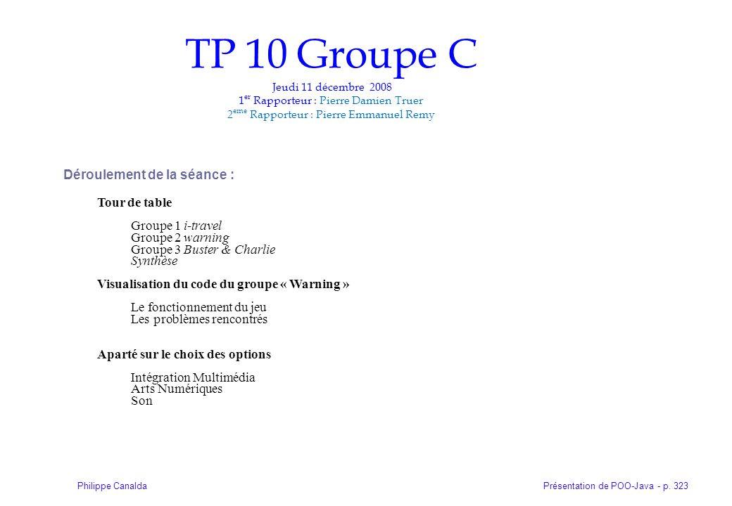 TP 10 Groupe C Jeudi 11 décembre 2008 1er Rapporteur : Pierre Damien Truer 2eme Rapporteur : Pierre Emmanuel Remy