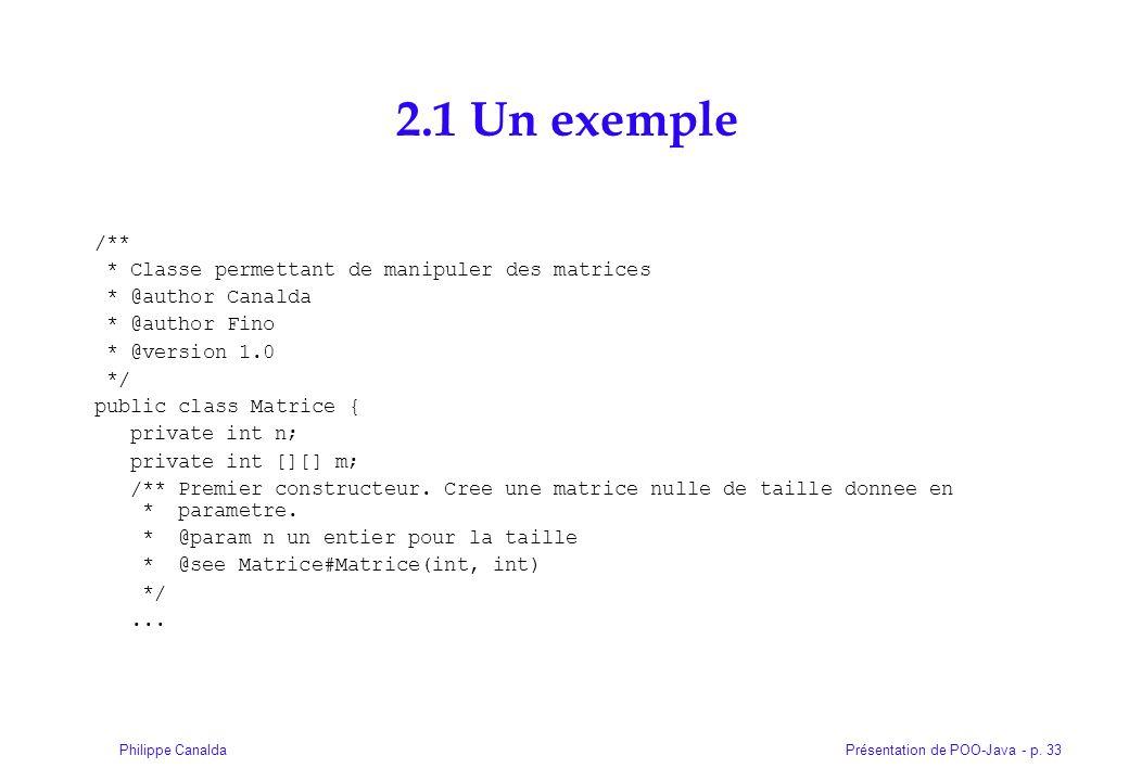 2.1 Un exemple /** * Classe permettant de manipuler des matrices