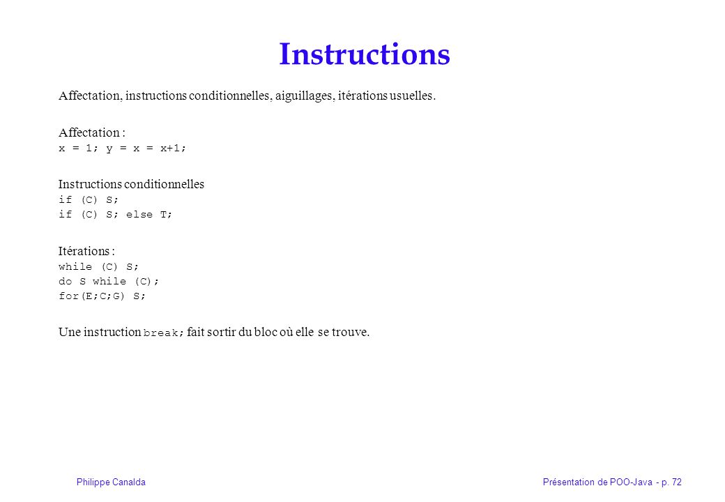 Instructions Affectation, instructions conditionnelles, aiguillages, itérations usuelles. Affectation :