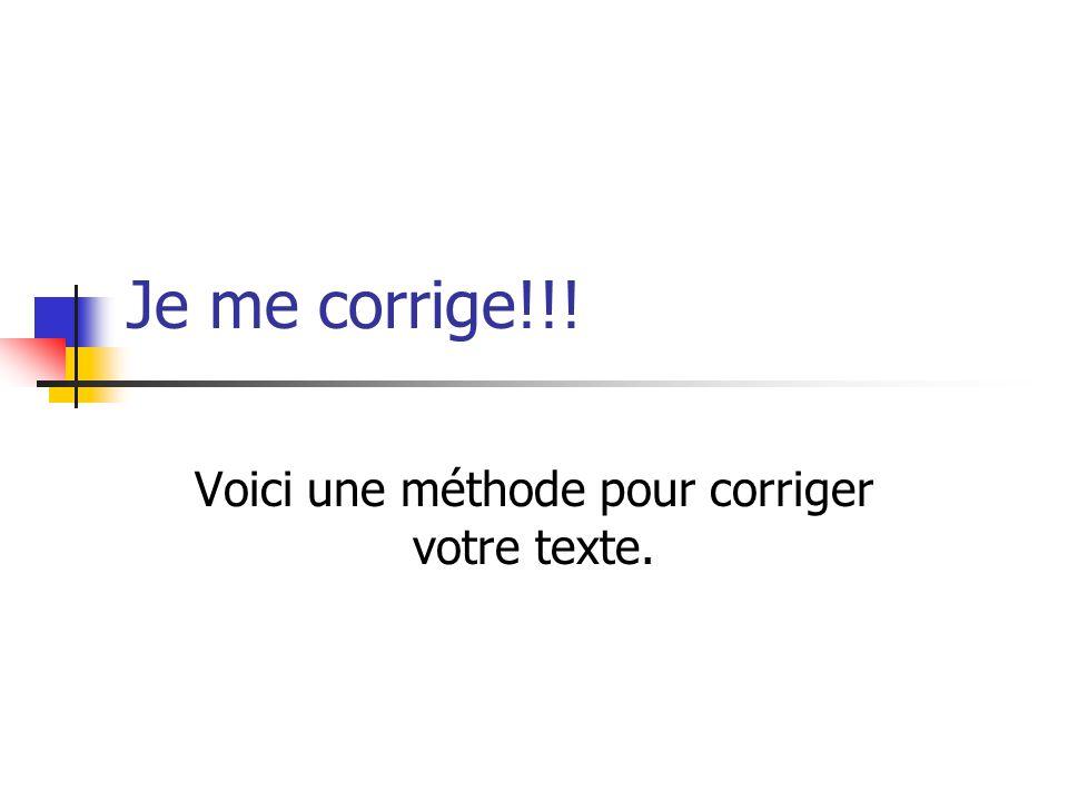 Voici une méthode pour corriger votre texte.