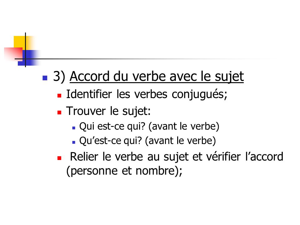 3) Accord du verbe avec le sujet