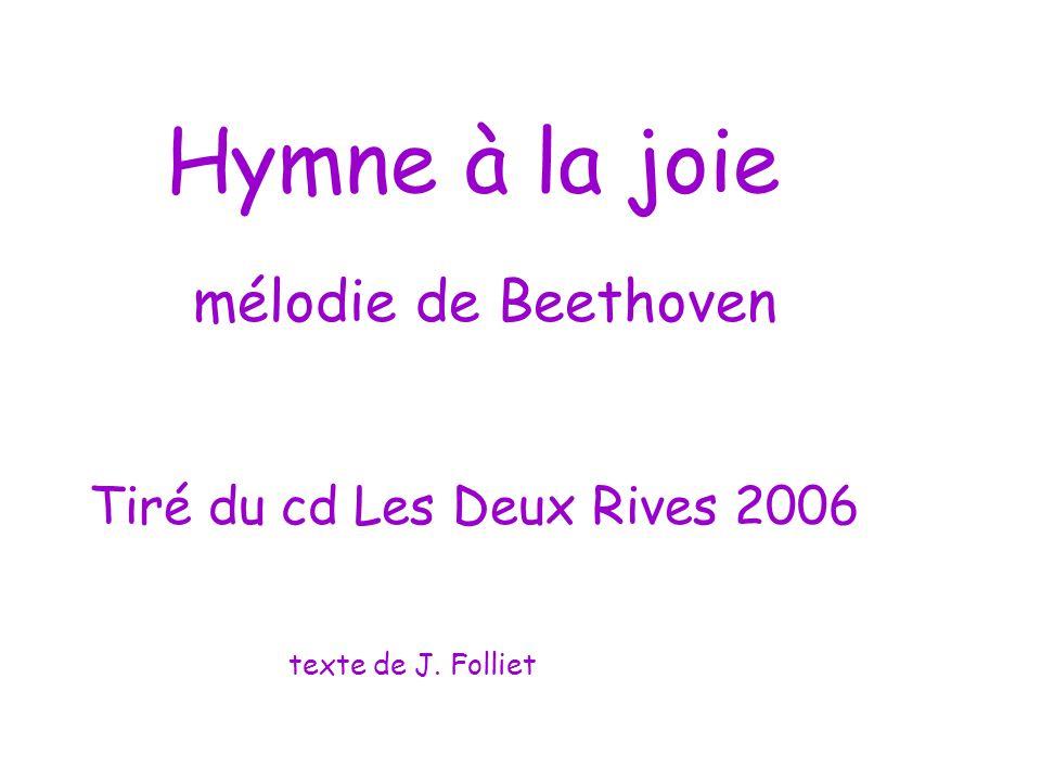 Hymne à la joie mélodie de Beethoven Tiré du cd Les Deux Rives 2006