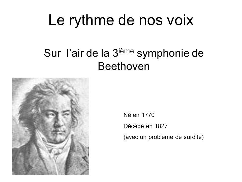 Sur l'air de la 3ième symphonie de Beethoven