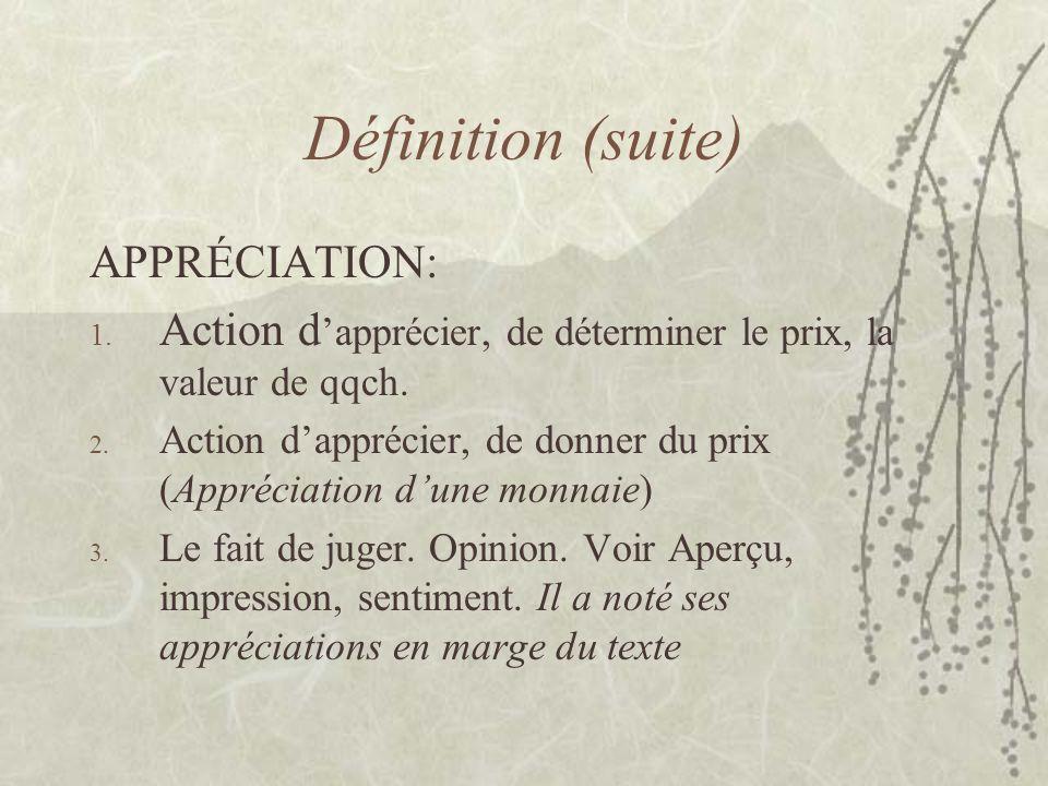 Définition (suite) APPRÉCIATION: