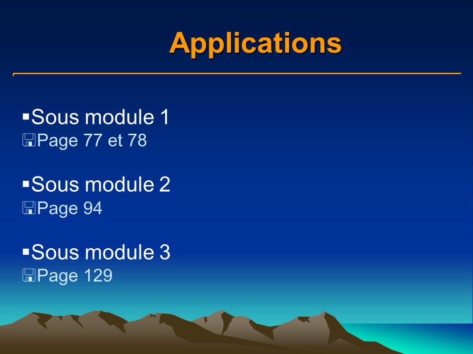Applications Sous module 1 Sous module 2 Sous module 3