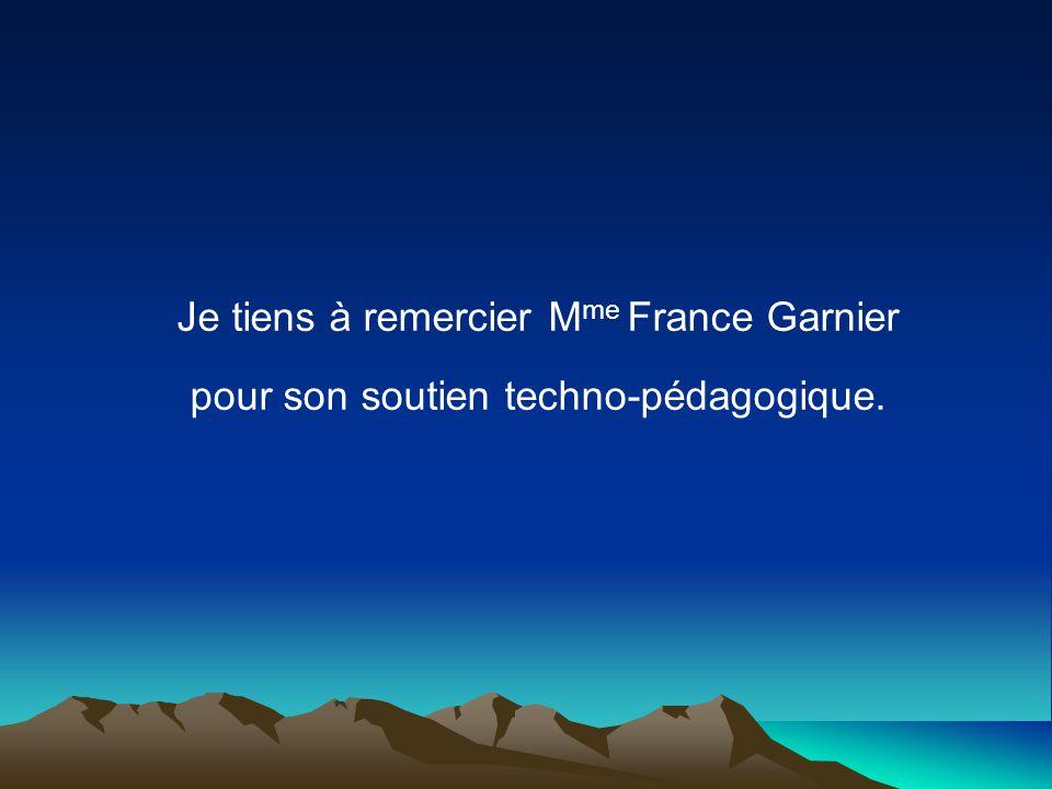 Je tiens à remercier Mme France Garnier