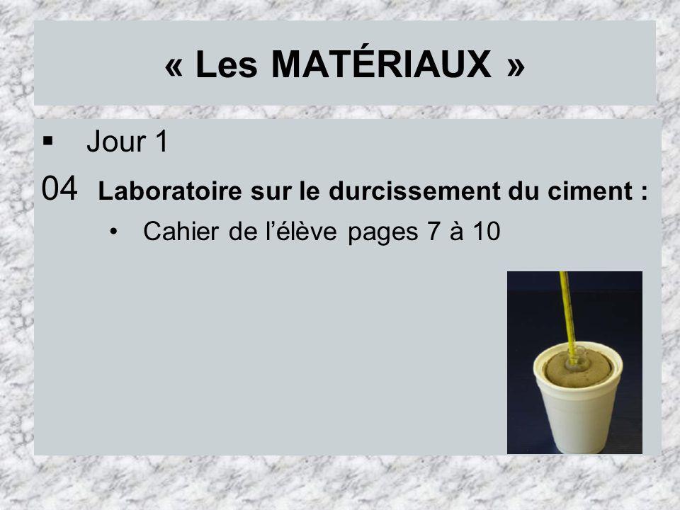 « Les MATÉRIAUX » 04 Laboratoire sur le durcissement du ciment :