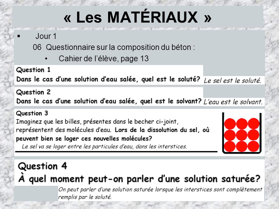 « Les MATÉRIAUX » Jour 1 06 Questionnaire sur la composition du béton : Cahier de l'élève, page 13
