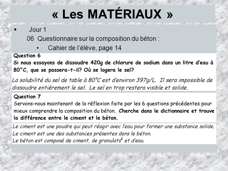 « Les MATÉRIAUX » Jour 1 06 Questionnaire sur la composition du béton : Cahier de l'élève, page 14