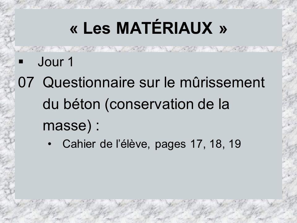 « Les MATÉRIAUX » 07 Questionnaire sur le mûrissement