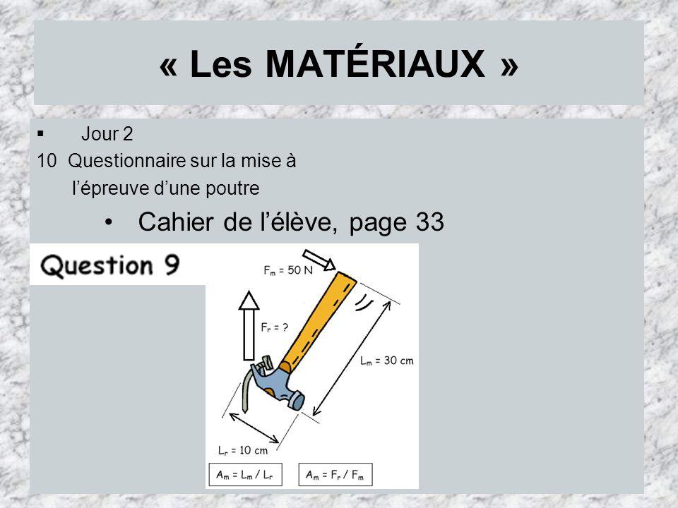 « Les MATÉRIAUX » Cahier de l'élève, page 33 Jour 2