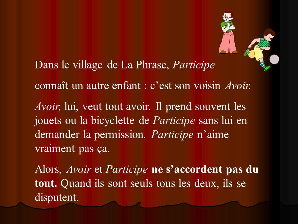 Dans le village de La Phrase, Participe