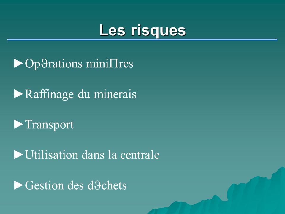 Les risques OpJrations miniPres Raffinage du minerais Transport