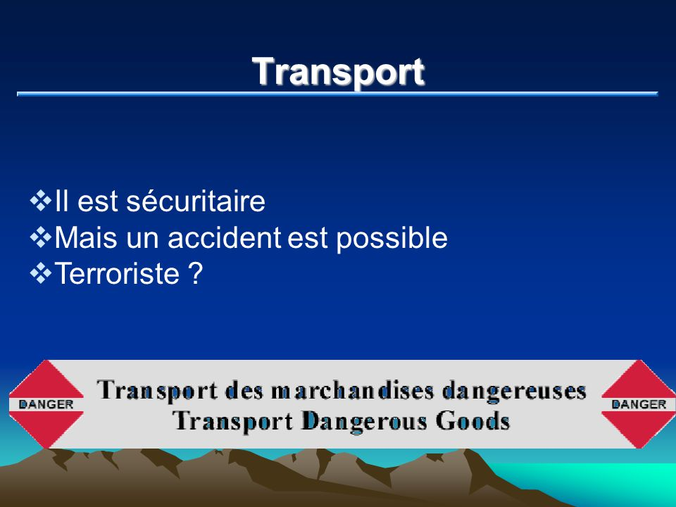 Transport Il est sécuritaire Mais un accident est possible