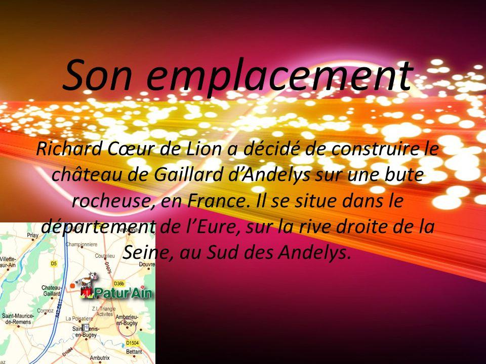 Son emplacement Richard Cœur de Lion a décidé de construire le château de Gaillard d'Andelys sur une bute rocheuse, en France.