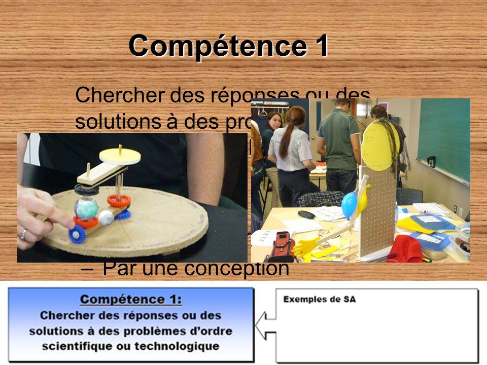 Compétence 1 Chercher des réponses ou des solutions à des problèmes d'ordre scientifique ou technologique.