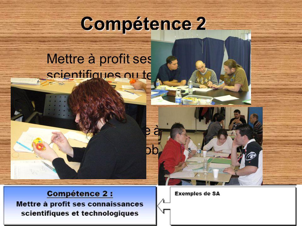 Compétence 2 Mettre à profit ses connaissances scientifiques ou technologiques. Comment Problématique à résoudre.